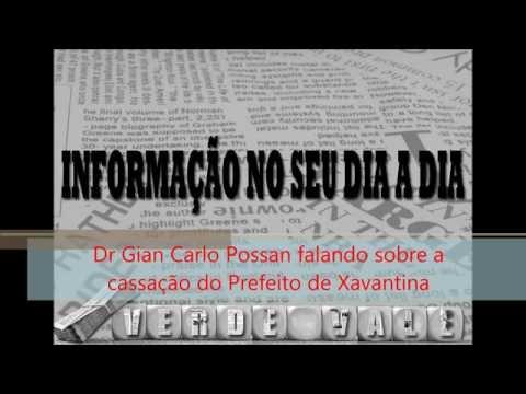 Dr Gian Carlo Possan fala sobre a cassação do Prefeito de Xavantina