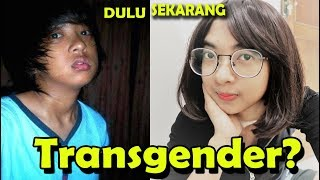 Video SERING DIKATAIN TRANSGENDER.... INI PENGAKUANNYA #PUBERTY MP3, 3GP, MP4, WEBM, AVI, FLV November 2018