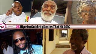 Download Lagu 25 Nigerian Celebrity Deaths That Hit 2016 Mp3