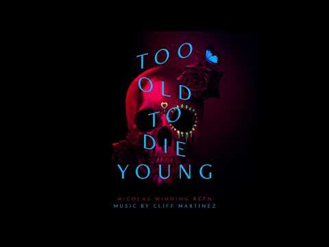 "Too Old To Die Young Soundtrack - ""High Priestess Of Death"" - Cliff Martinez"