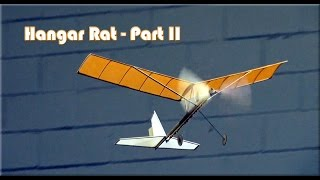 Hangar Rat indoor rubber band powered model aircraft - Part II