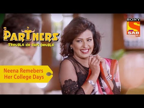 Your Favorite Character | Neena Remembers Her College Days | Partners Double Ho Gayi Trouble