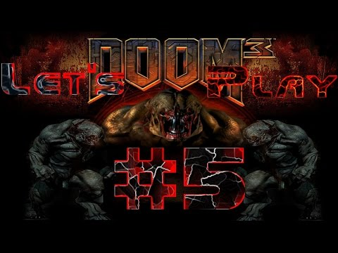 Let's Play Doom 3: 5 - Pure And Utter Destruction!