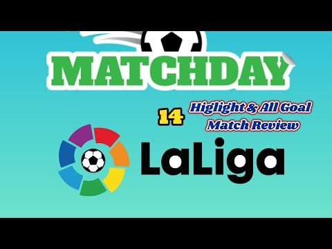 La Liga Matchday 14 Highlight & All Goal Review 2018