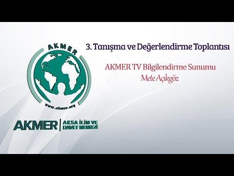 3.Tanışma ve Değerlendirme Toplantısı AKMER TV Bilgilendirme Sunumu