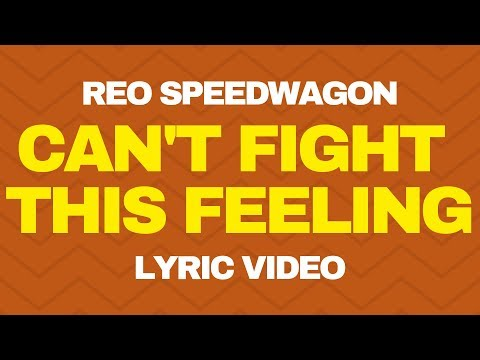 I Can't Fight This Feeling Anymore - REO Speedwagon (Lyrics)