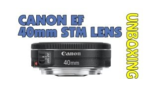 Canon EF 40mm F2.8 STM Lens Unboxing&First Look