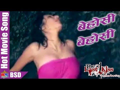 (Behosi Behosi || The Last Kiss || Hot Movie Song...4 min, 52 sec.)