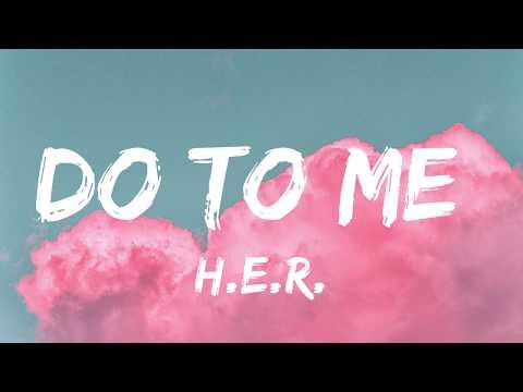 H.E.R. - Do to Me (Lyrics) 🎵