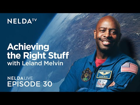 Nelda Live Ep. 30 | Leland Melvin |  Achieving the Right Stuff