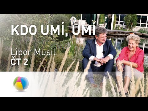 Kdo umí, umí: Libor Musil, ČT 2 - 24. 9. 2017