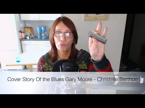 Christelle Berthon - Cover Story Of the Blues Gary Moore