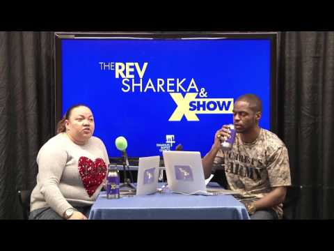 The Rev. Shareka & X Show (season 2, episode 3 | 1.14.16)
