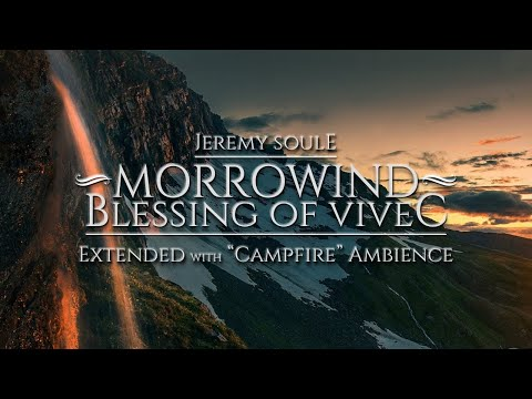 "Jeremy Soule (Morrowind) — Blessing Of Vivec - [2 Hrs. With ""Campfire Ambience"" And 1 Hr. Lead-Out]"