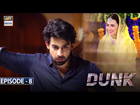 Dunk Episode 8 [Subtitle Eng] - 10th February 2021- ARY Digital Drama