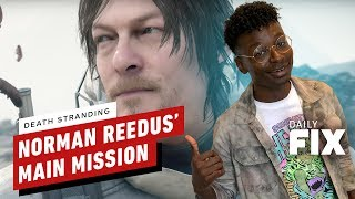 Death Stranding Trailer Reveals Norman Reedus' Mission - IGN Daily Fix by IGN
