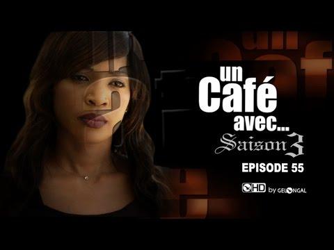 Un Café Avec...Saison3 - Episode N°55