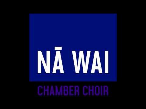 Nā Wai Chamber Choir: