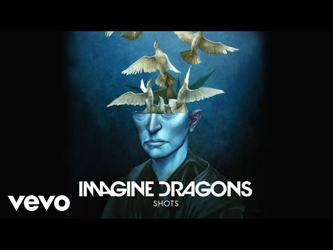 Imagine Dragons – Shots (Audio)