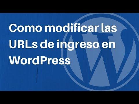 Tutorial WordPress: Como modificar las URLs de ingreso en WordPress