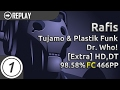 Rafis | Tujamo & Plastik Funk - Dr. Who! (Smooth Remix) [Extra] +HD,DT | FC 98.58% 466pp #1