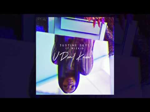 Justine Skye - U Don't Know (Feat. Wizkid) (Audio)