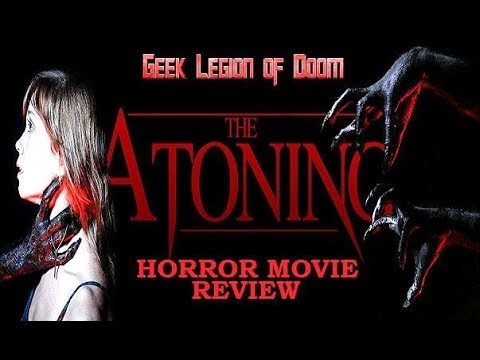 THE ATONING ( 2017 Virginia Newcomb ) Haunted House With A Twist Horror Movie Review