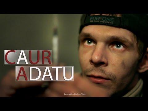 CAUR ADATU / Через Иглу (dokumentālā filma) (видео)