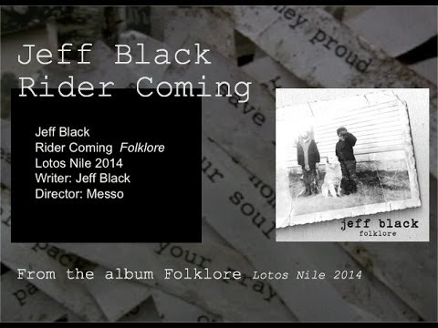 Jeff Black - Rider Coming - Official
