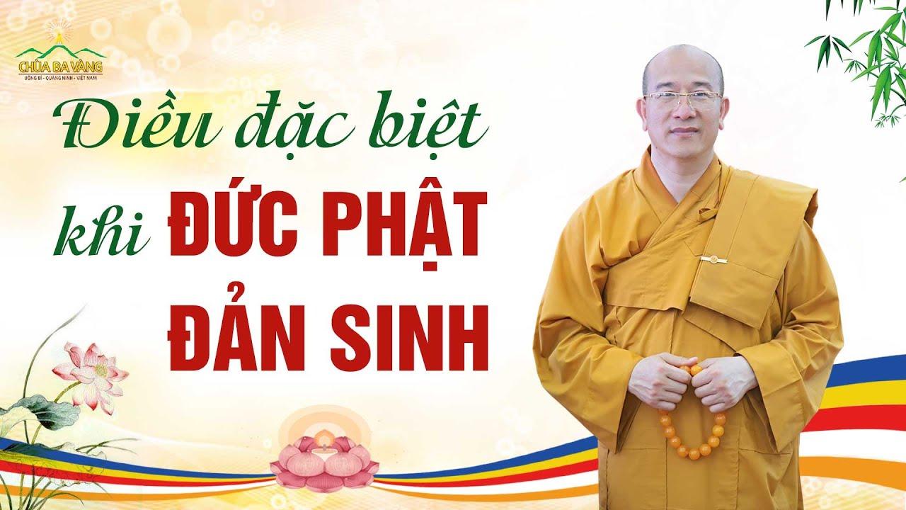 Những điều đặc biệt khi Đức Phật đản sinh