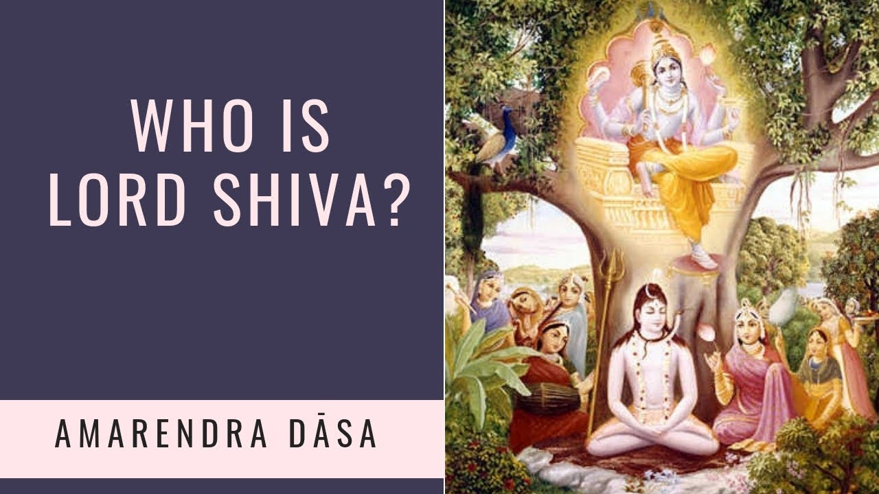 Who is Lord Shiva? Amarendra Dasa