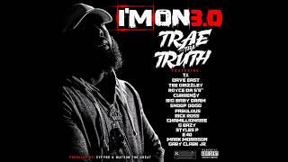 Trae Tha Truth - Im On 3.0 ft. T.I. Dave East, Fabolous, Rick Ross, G-Eazy & More