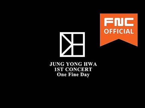 2015 정용화 (Jung Yong Hwa) LIVE in SEOUL 'One Fine Day' SPOT