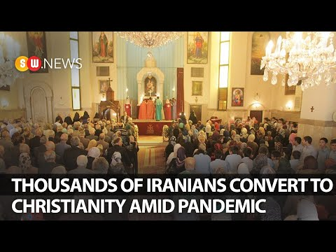 Thousands of Iranians Convert To Christianity amid Pandemic   SW NEWS   138