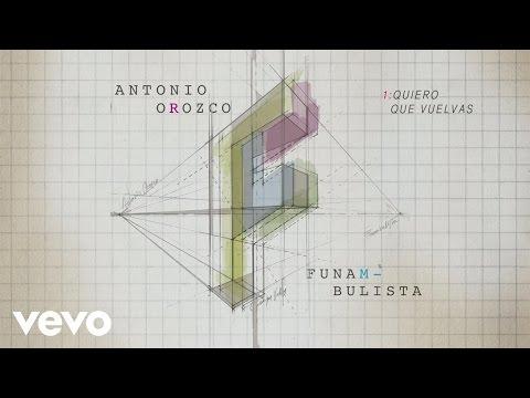 Letra Quiero Que Vuelvas Funambulista con Antonio Orozco