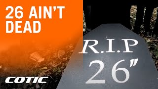 Cotic Bikes presents 26 ain't dead - YouTube