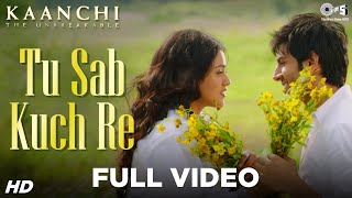 Nonton Tu Sab Kuch Re Song Video   Kaanchi   Kartik Aaryan  Mishti   Sonu Nigam   Latest Bollywood Songs Film Subtitle Indonesia Streaming Movie Download