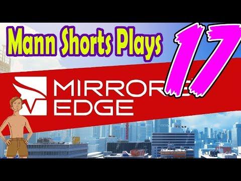 Mann Shorts Plays - Mirror's Edge Part 17: Skid Down