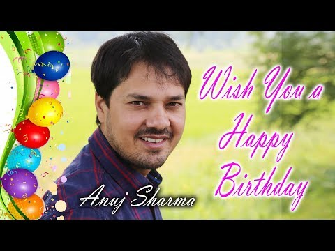 Happy birthday messages - Anuj Sharma Birth Day Calibration !! Wishing You A Very Happy Birthday