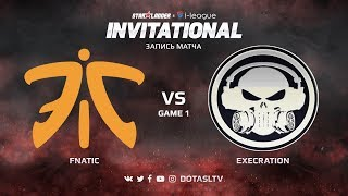Fnatic против Execration, Первая карта, SL i-League Invitational S4 SEA Квалификация