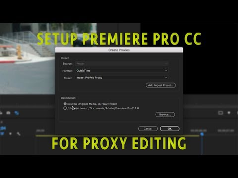Setup Premiere Pro CC 2017 For Proxy Editing