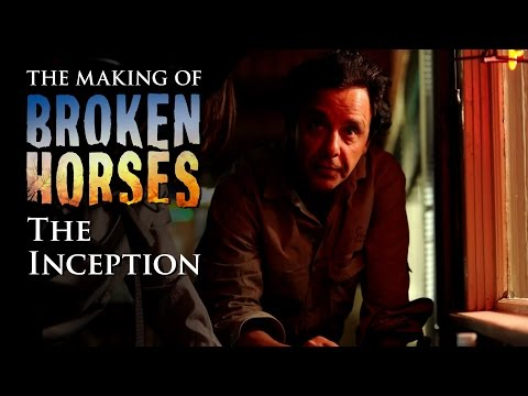 Broken Horses (Behind the Scenes 'The Inception')