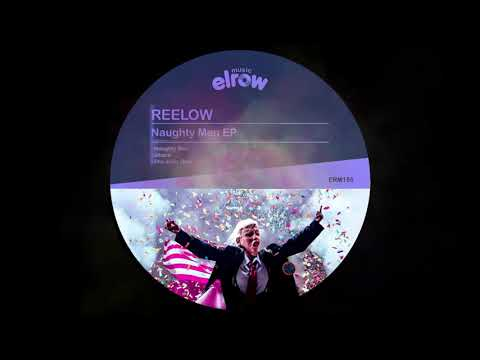 Reelow - Naughty Man (Original Mix) [ElRow Music]