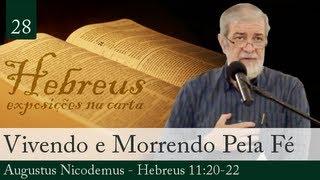 Vivendo E Morrendo Pela Fé - Augustus Nicodemus