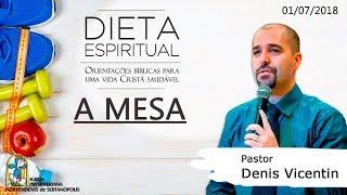 Culto Dominical - Série de Mensagens: Dieta Espiritual - Pr. Denis Vicentin