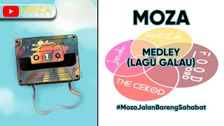 Video MOZA - MEDLEY (LAGU GALAU) MP3, 3GP, MP4, WEBM, AVI, FLV Mei 2019