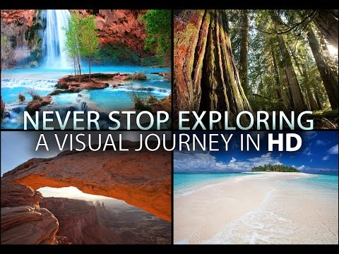 """Never Stop Exploring"" Our Beautiful World HD 1080p"