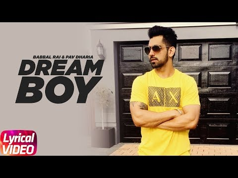 Dream Boy (Lyrical Video) | Babbal Rai | Pav Dharia |  | Maninder Kailey | Latest Lyrical Song 2018