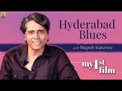 My First Film | Nagesh Kukunoor | Hyderabad Blues | Anupama Chopra | Film Companion