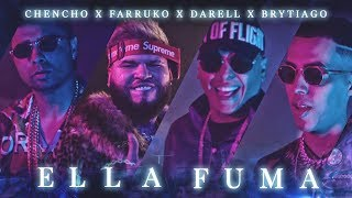 Chencho ➕ Farruko ➕ Darell ➕ Brytiago - Ella Fuma [Official Video]